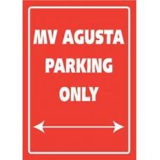 Parking Sign 'MV Agusta Parking Only'