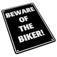 Parking Sign 'Beware Of The Biker'